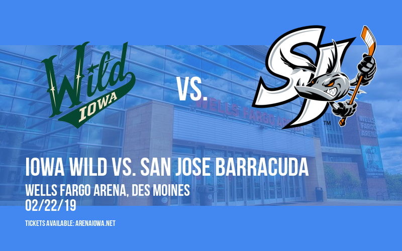 Iowa Wild vs. San Jose Barracuda at Wells Fargo Arena