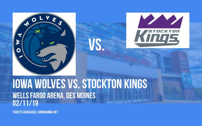 Iowa Wolves vs. Stockton Kings at Wells Fargo Arena
