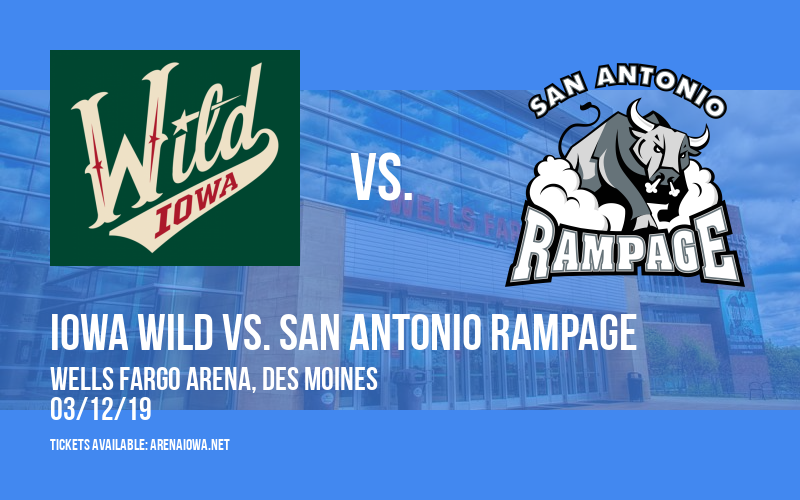 Iowa Wild vs. San Antonio Rampage at Wells Fargo Arena