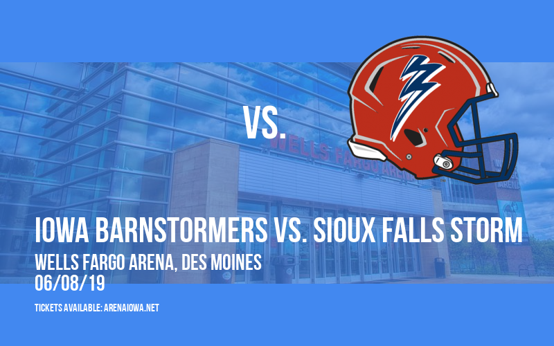 Iowa Barnstormers vs. Sioux Falls Storm at Wells Fargo Arena