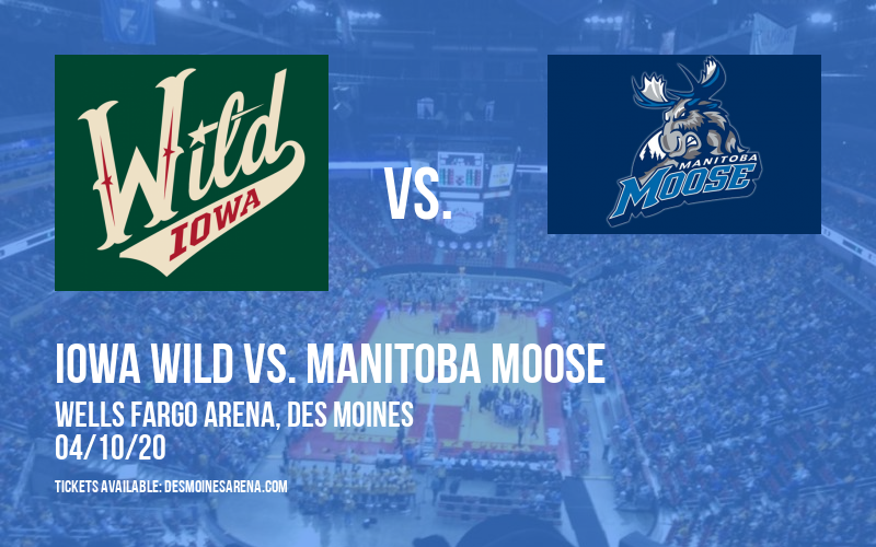 Iowa Wild vs. Manitoba Moose [CANCELLED] at Wells Fargo Arena