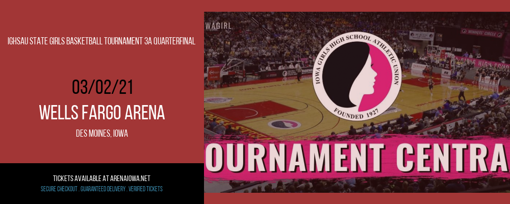 IGHSAU State Girls Basketball Tournament 3A Quarterfinal at Wells Fargo Arena