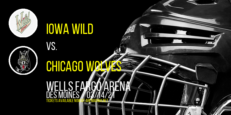 Iowa Wild vs. Chicago Wolves at Wells Fargo Arena