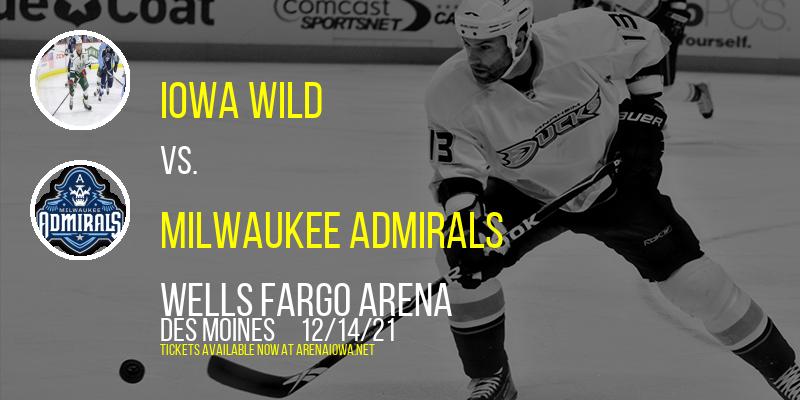 Iowa Wild vs. Milwaukee Admirals at Wells Fargo Arena