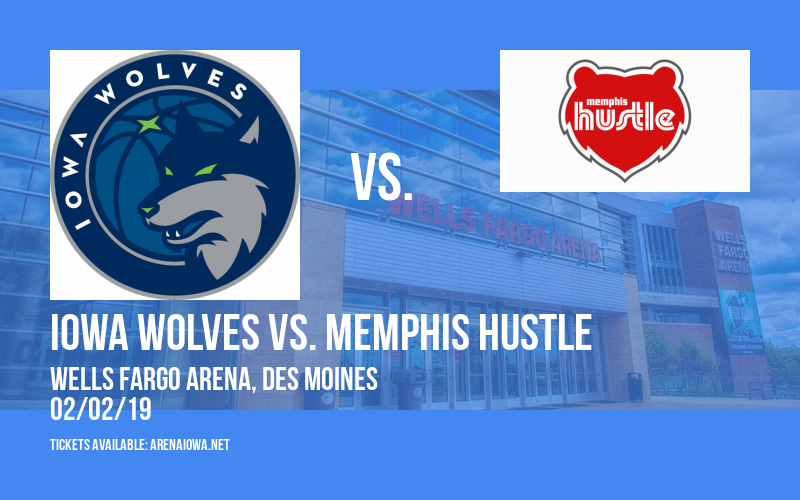 Iowa Wolves vs. Memphis Hustle at Wells Fargo Arena