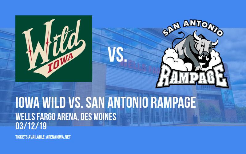 Iowa Wild vs. San Antonio Rampage at Wells Fargo Arena
