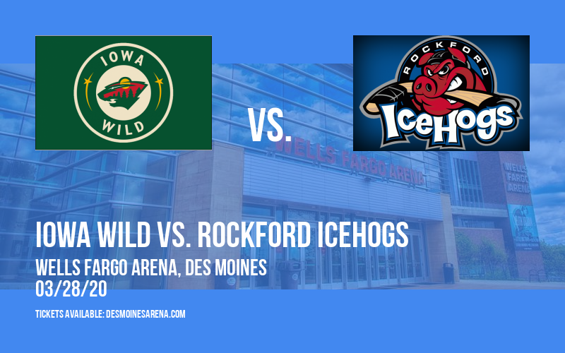 Iowa Wild vs. Rockford IceHogs [CANCELLED] at Wells Fargo Arena