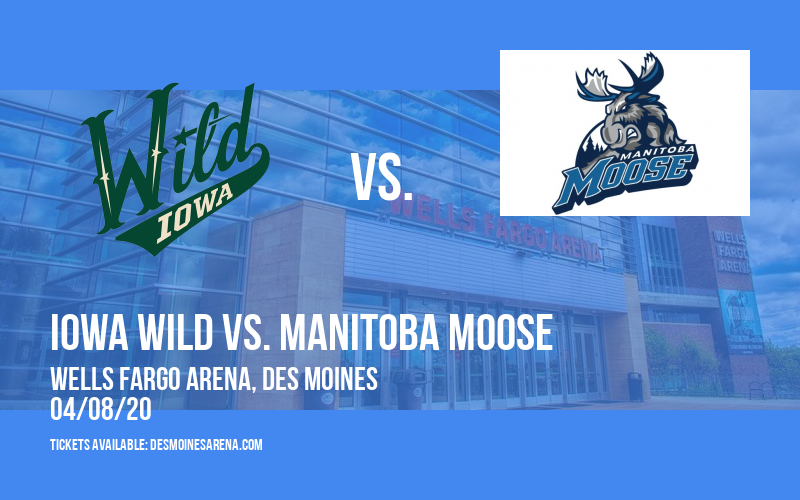 Iowa Wild vs. Manitoba Moose [CANCELLED] at Wells Fargo Arena