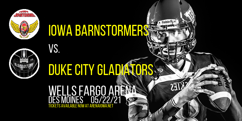 Iowa Barnstormers vs. Duke City Gladiators at Wells Fargo Arena