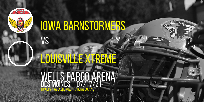 Iowa Barnstormers vs. Louisville Xtreme [CANCELLED] at Wells Fargo Arena