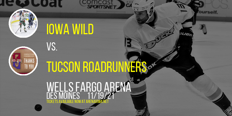 Iowa Wild vs. Tucson Roadrunners at Wells Fargo Arena
